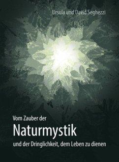 Vom Zauber der Naturmystik - Seghezzi, Ursula; Seghezzi, David