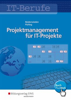 IT-Berufe: Projektmanagement für IT-Projekte. Schülerband - Beiderwieden, Arndt; Pürling, Elvira