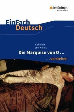 Die Marquise von O. EinFach Deutsch ...verstehen - Kleist, Heinrich von