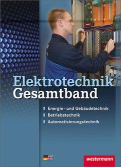 Elektrotechnik Gesamtband. Schülerband - Dzieia, Michael; Jagla, Dieter; Klaue, Jürgen; Krehbiel, Michael; Stolzenburg, Roland; Wenzl, Ludwig; Wickert, Harald