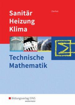 Sanitär-, Heizungs- und Klimatechnik. Technische Mathematik. Schülerband - Zierhut, Herbert