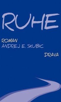 Ruhe - Skubic, Andrej E.