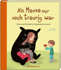 Als Mama nur noch traurig war - Möbest, Anja