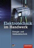 Elektrotechnik im Handwerk. Schülerband. Energie- und Gebäudetechnik