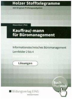 Kauffrau/-mann für Büromanagement, Gestreckte Abschlussprüfung Teil 1, Baden-Württemberg (Lösungen) / Holzer Stofftelegramme - Klausnitzer, Lars; Pelz, Marianne
