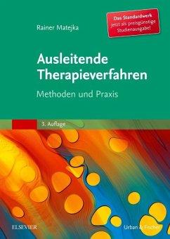 Ausleitende Therapieverfahren - Matejka, Rainer