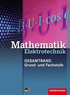 Mathematik Elektrotechnik. Grund- und Fachwissen: Schülerband - Kroll, Sebastian; Lankes, Volker; Plichta, Stephan; Simon, Ulrich; Walter, Christoph
