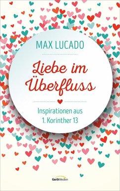 Liebe im Überfluss - Lucado, Max