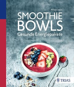 Smoothie Bowls (eBook, ePUB) - Lewis, Alison