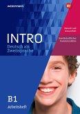 INTRO Deutsch als Zweitsprache B1. Arbeitsheft: Mensch und Gesundheit / Gesellschaftliches Zusammenleben