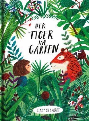 Der Tiger im Garten - Stewart, Lizzy