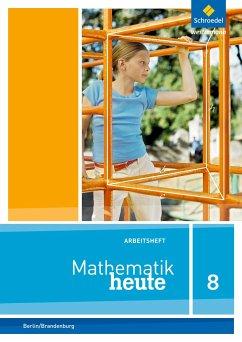 Mathematik heute 8. Arbeitsheft mit Lösungen. Sekundarstufe 1. Berlin und Brandenburg