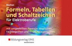 Formeln, Tabellen und Schaltzeichen für Elektroberufe. Formelsammlung - Machon, Wolf
