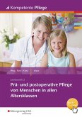 Kompetente Pflege. Schülerband. Prä- und postoperative Pflege von Menschen in allen Altersklassen