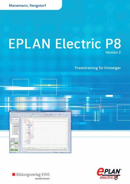 eplan electric p8 version 2 sch lerband von stefan manemann jochen rengstorf schulb cher. Black Bedroom Furniture Sets. Home Design Ideas