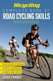 Bicycling Complete Book of Road Cycling Skills (eBook, ePUB)