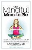 The Mindful Mom-to-Be (eBook, ePUB)