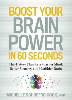 Boost Your Brain Power in 60 Seconds (eBook, ePUB) - Schoffro Cook, Michelle
