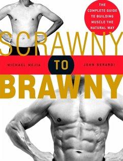 Scrawny to Brawny (eBook, ePUB) - Mejia, Michael; Berardi, John