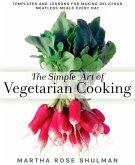 The Simple Art of Vegetarian Cooking (eBook, ePUB)