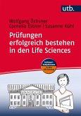 Prüfungen erfolgreich bestehen in den Life Sciences (eBook, ePUB)