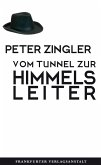 Vom Tunnel zur Himmelsleiter (eBook, ePUB)