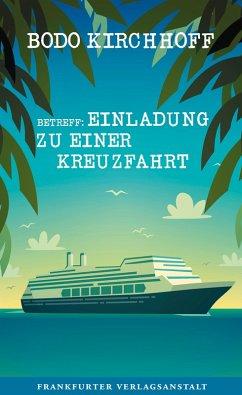 Betreff: Einladung zu einer Kreuzfahrt (eBook, ...