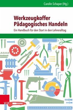 Werkzeugkoffer Pädagogisches Handeln (eBook, PDF) - Schaper, Carolin