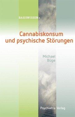 Cannabiskonsum und psychische Störungen - Büge, Michael
