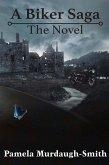 A Biker Saga: The Novel (eBook, ePUB)