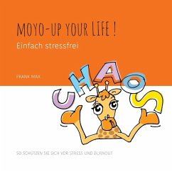 Moyo-up your life! Einfach stressfrei