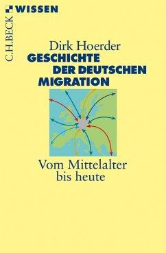 Geschichte der deutschen Migration (eBook, ePUB) - Hoerder, Dirk