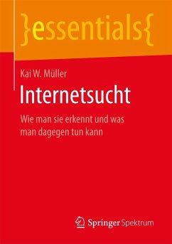 Internetsucht - Müller, Kai W.