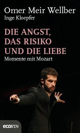 Die Angst, das Risiko und die Liebe - Meir Wellber, Omer; Kloepfer, Inge