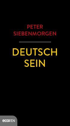 Deutsch sein - Siebenmorgen, Peter