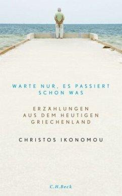 Warte nur, es passiert schon was - Ikonomou, Christos