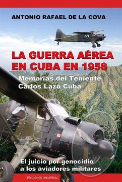 LA GUERRA AÉREA EN CUBA EN 1958.