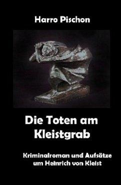 Die Toten am Kleistgrab - Pischon, Harro