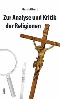 Analyse und Kritik der Religion - Albert, Hans