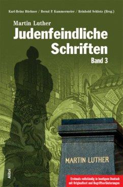 Judenfeindliche Schriften - Luther, Martin