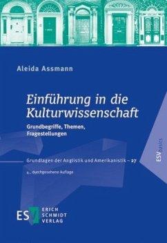 Einführung in die Kulturwissenschaft - Assmann, Aleida