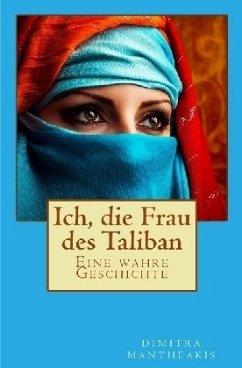 Ich, die Frau des Taliban - Mantheakis, Dimitra