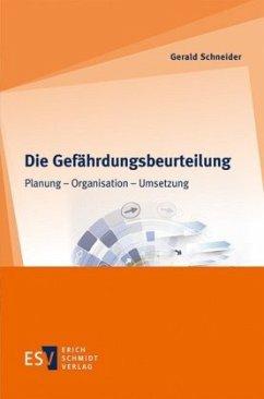 Die Gefährdungsbeurteilung - Schneider, Gerald