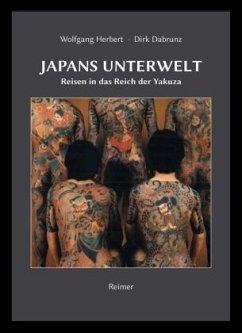 Japans Unterwelt - Herbert, Wolfgang; Dabrunz, Dirk