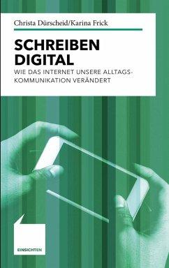 Schreiben digital (eBook, PDF) - Dürscheid, Christa; Frick, Karina