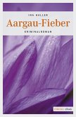 Aargau-Fieber (eBook, ePUB)