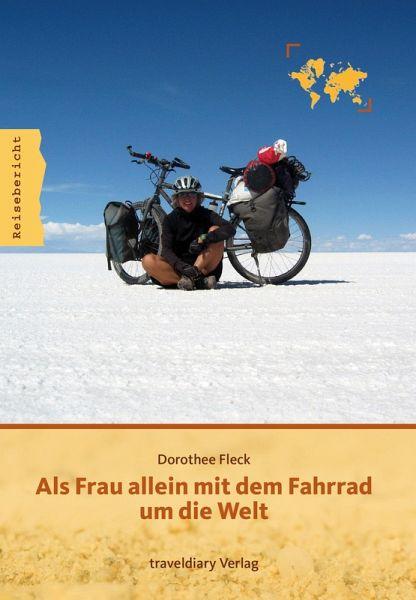 Als Frau allein mit dem Fahrrad um die Welt (eBook, PDF) - Fleck, Dorothee