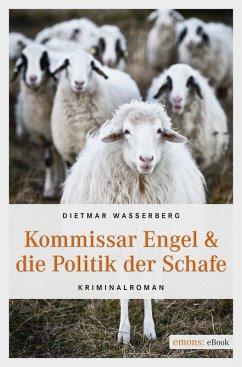 Kommissar Engel & die Politik der Schafe (eBook, ePUB) - Wasserberg, Dietmar