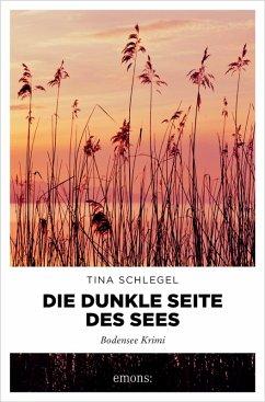 Die dunkle Seite des Sees (eBook, ePUB) - Schlegel, Tina