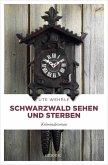 Schwarzwald sehen und sterben (eBook, ePUB)